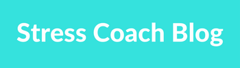 Stress Coach Blog