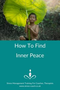 Finding Inner Peace - How To Find Inner Peace no matter what life challenges you are facing