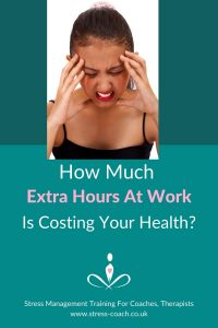 How Much Extra Hours At Work Is Costing Your Health