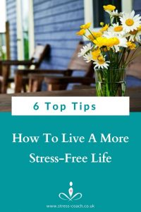 Top Tips to Live A Stress-Free Life