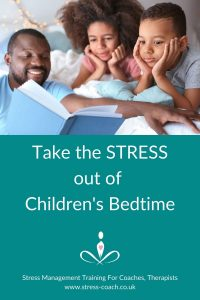 Take The Stress Out Of Your Children's Bedtime