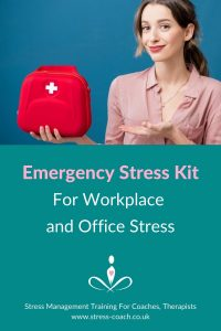 Emergency Stress Kit For Workplace And Office Stress- Stress Management Training School - Stress Coach Training