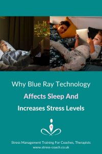 Why Blue Ray Technology Affects Sleep And Increases Stress Levels Blu Ray Technology