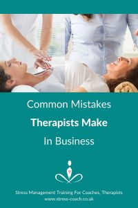 Common Mistakes Therapists Make In Business - Stress Management Training School