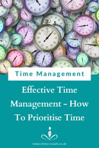 Effective Time Management - How To Prioritise Time In Your Life and Business Stress Coach Training