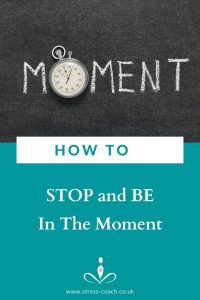 Learn How To Stop In The Moment, top mindfulness tip by Meditation Teacher and Stress Expert from Stress Coach Training