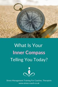 What Is Your Inner Compass Telling You Today? by Stress Management Training School - Stress Coach Training