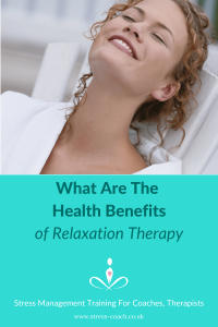 health benefits of relaxation therapy relaxation techniques by a relaxation therapist