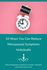 10 Ways You Can Reduce Menopausal Symptoms Holistically