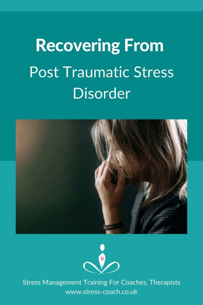 Recovering From Post Traumatic Stress Disorder