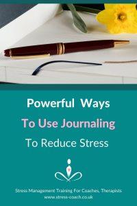 Powerful Ways To Use Journaling To Reduce Stress