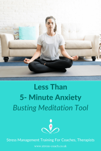 5 minute meditation tool for anxiety and stress. Anxiety busting tool by anxiety and stress management expert - Eileen Burns