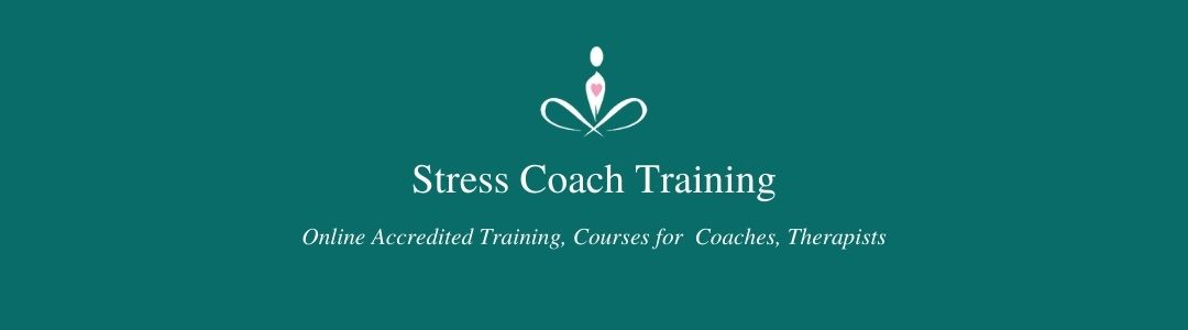 Stress Coach Training, Online Accredited Training Courses for Coaches, Therapists, Organisations