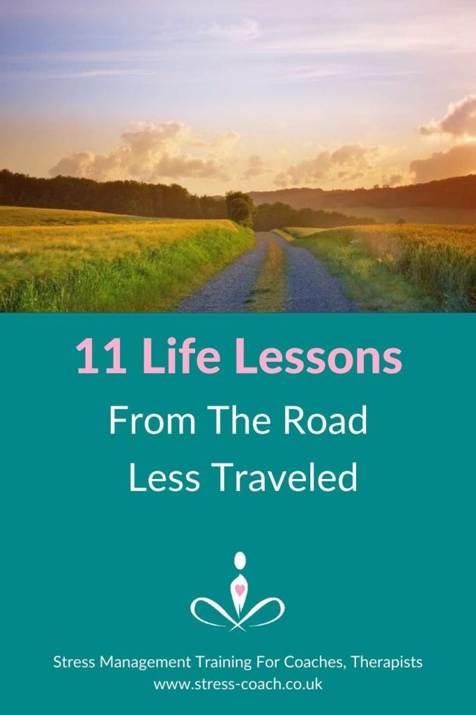11 Life Lessons From The Road Less Travelled by Stress Expert, Rare And Chronic Health Survivor Eileen Burns