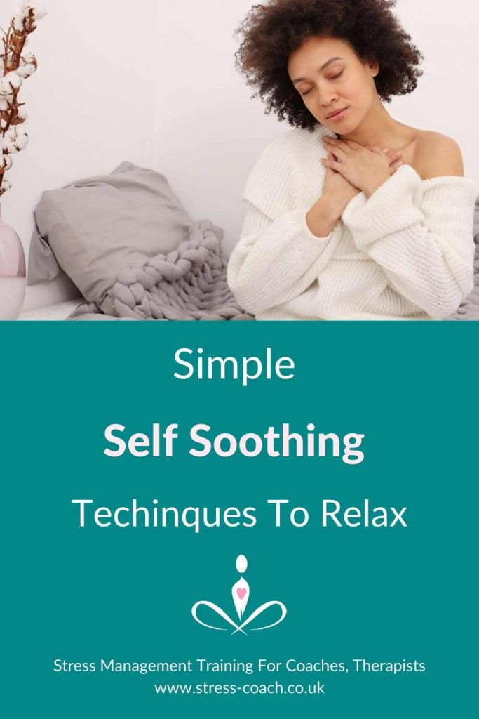 Simple Self Soothing Techniques To Relax During A Crisis