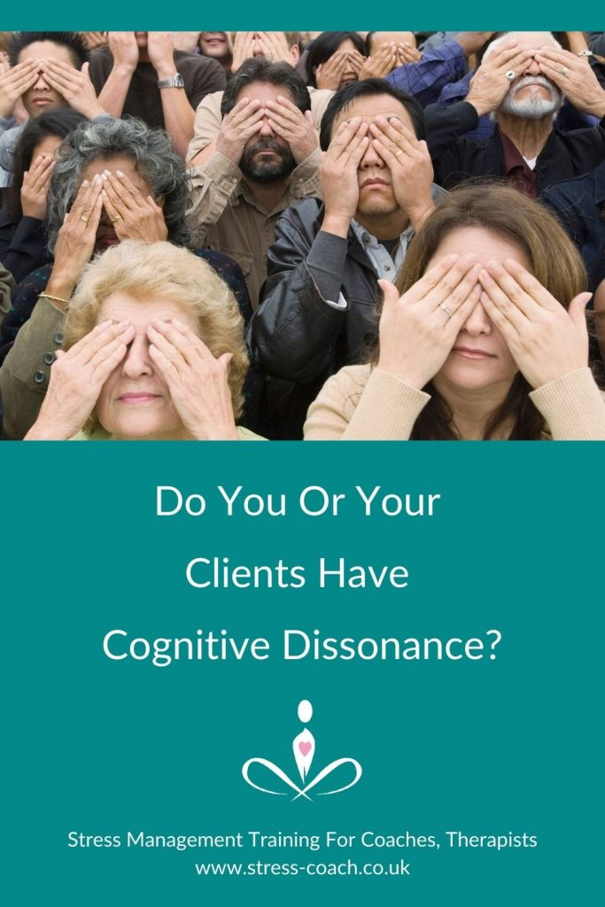 Do You Or Your Clients Have Cognitive Dissonance? Signs, Symptoms and Causes of The Psychological Stress of Cognitive Dissonance